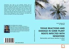 TISSUE REACTIONS AND DAMAGE IN SOME PLANT ROOTS INFECTED WITH NEMATODE的封面