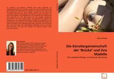 """Borítókép a  Die Künstlergemeinschaft der """"Brücke"""" und ihre Modelle - hoz"""