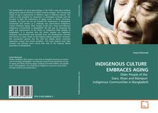 Couverture de INDIGENOUS CULTURE  EMBRACES AGING