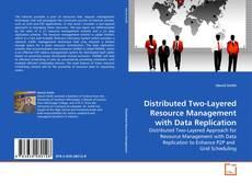 Distributed Two-Layered Resource Management with Data Replication kitap kapağı
