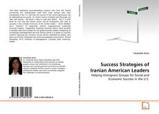 Bookcover of Success Strategies of Iranian American Leaders