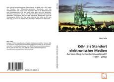 Köln als Standort elektronischer Medien kitap kapağı