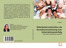 Buchcover von Mitarbeitermotivation als Grundvoraussetzung zum Unternehmenserfolg