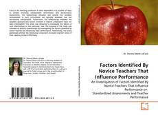 Bookcover of Factors Identified By Novice Teachers That Influence Performance