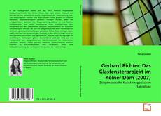 Bookcover of Gerhard Richter: Das Glasfensterprojekt im Kölner Dom (2007)