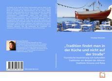 """Bookcover of """"Tradition findet man in der Küche und nicht auf der Straße"""""""