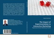 Borítókép a  The Impact of Experimentation in Interactive Marketing - hoz