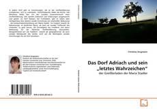 """Bookcover of Das Dorf Adriach und sein """"letztes Wahrzeichen"""""""