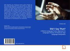 Bookcover of Did I Say That?