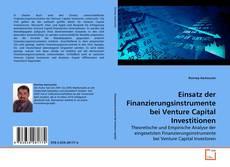 Bookcover of Einsatz der Finanzierungsinstrumente bei Venture Capital Investitionen