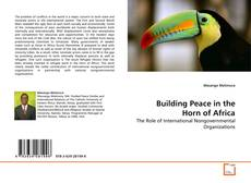 Couverture de Building Peace in the Horn of Africa