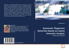 Bookcover of Automatic Plagiarism Detection Based on Latent Semantic Analysis