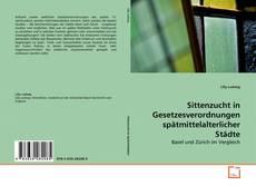 Buchcover von Sittenzucht in Gesetzesverordnungen spätmittelalterlicher Städte