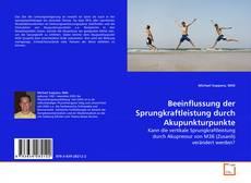 Обложка Beeinflussung der Sprungkraftleistung durch Akupunkturpunkte