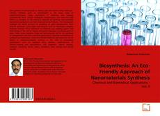 Biosynthesis: An Eco-Friendly Approach of Nanomaterials Synthesis kitap kapağı