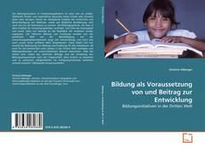 Capa do livro de Bildung als Voraussetzung von und Beitrag zur Entwicklung