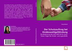 Обложка Der Schutzauftrag bei Kindeswohlgefährdung