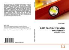 Portada del libro de DOES OIL INDUSTRY NEED MARKETING?
