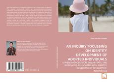 Bookcover of AN INQUIRY FOCUSSING ON IDENTITY DEVELOPMENT OF ADOPTED INDIVIDUALS