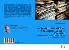 Bookcover of On Research Methodology in Applied Linguistics in 2002-2008