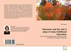 Buchcover von Television and the role it plays in Early Childhood Education