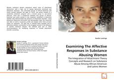 Copertina di Examining The Affective Responses in Substance Abusing Women