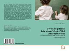 Обложка Developing Health Education Child-to-Child Classroom Profile