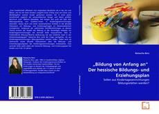 """Copertina di """"Bildung von Anfang an""""   Der hessische Bildungs- und Erziehungsplan"""