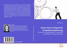 Couverture de Know-how-integrierte Produktionsplanung
