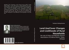Buchcover von Land Use/Cover Changes and Livelihoods of Rural Households