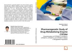 Bookcover of Pharmacogenetic Study of Drug Metabolizing Enzyme CYP3A4