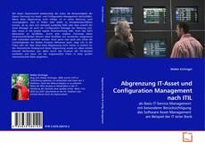 Bookcover of Abgrenzung IT-Asset und Configuration Management nach ITIL