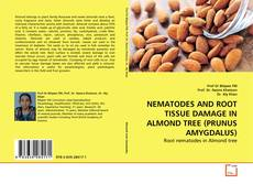 NEMATODES AND ROOT TISSUE DAMAGE IN ALMOND TREE (PRUNUS AMYGDALUS)的封面