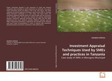 Bookcover of Investment Appraisal Techniques Used by SMEs and practices in Tanzania