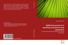 Bookcover of Reflective practice in teaching economics and commerce