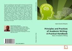 Bookcover of Principles and Practices of Academic Writing: A Practical Handbook