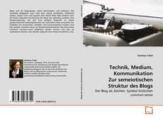 Buchcover von Technik, Medium, Kommunikation Zur semeiotischen Struktur des Blogs