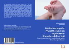 Bookcover of Die Bedeutung der Physiotherapie bei angeborener Klumpfussdeformität