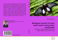 Bookcover of Biological control of some scale insects using insect parasitoids
