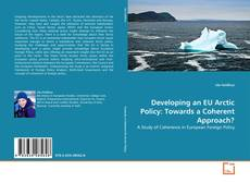 Borítókép a  Developing an EU Arctic Policy: Towards a Coherent Approach? - hoz