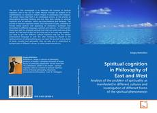Spiritual cognition in Philosophy of East and West kitap kapağı