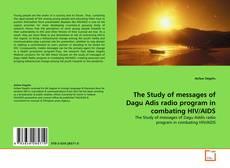 Buchcover von The Study of messages of Dagu Adis radio program in combating HIV/AIDS