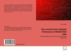 Buchcover von Die revolutionäre digitale Filmkamera CINEMA RED ONE