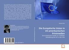 Die Europäische Union in US-amerikanischen Printmedien kitap kapağı