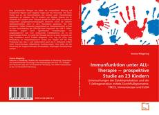Bookcover of Immunfunktion unter ALL-Therapie ~ prospektive Studie an 23 Kindern