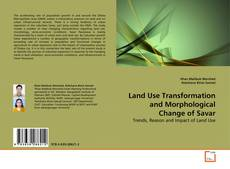 Borítókép a  Land Use Transformation and Morphological Change of Savar - hoz