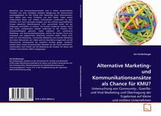 Buchcover von Alternative Marketing- und Kommunikationsansätze als Chance für KMU?