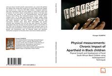 Physical measurements: Chronic Impact of Apartheid in Black children kitap kapağı