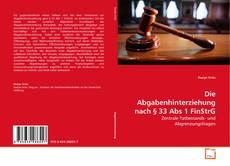 Buchcover von Die Abgabenhinterziehung nach § 33 Abs 1 FinStrG