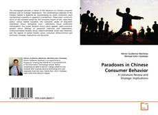 Bookcover of Paradoxes in Chinese Consumer Behavior